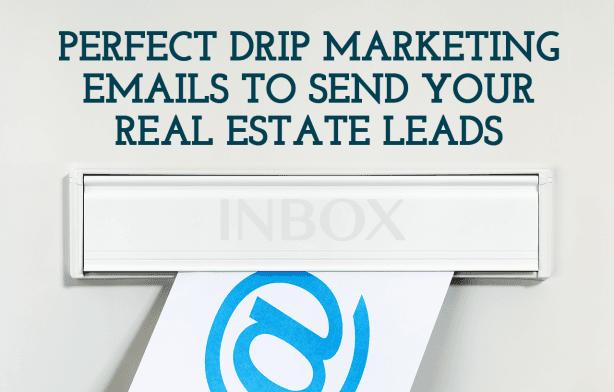Drip campaign real estate